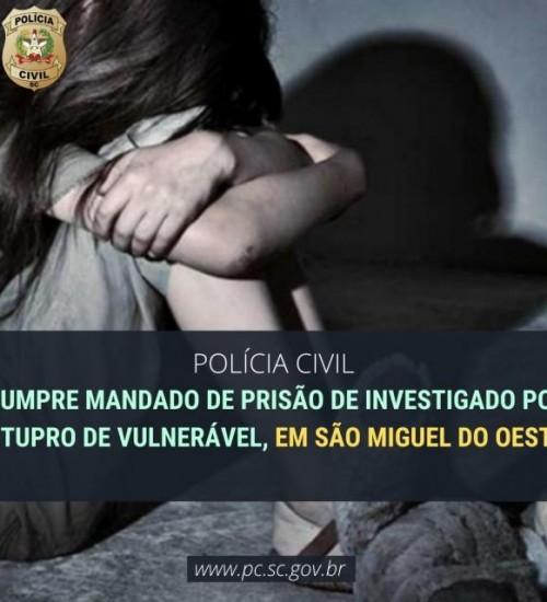 Polícia Civil prende suspeito de estuprar enteada em São Miguel do Oeste